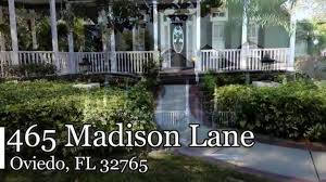 homes for sale in oviedo fl 465 madison lane youtube