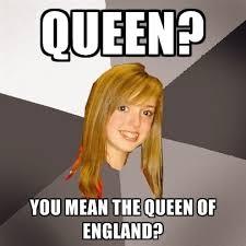 Queen Of England Meme - queen you mean the queen of england create meme