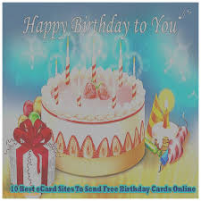 birthday cards online free birthday cards lovely find free birthday cards online free