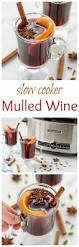 slow cooker spiced wine mulled wine recipe well plated by erin