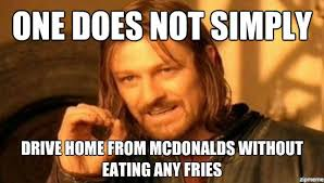 Macdonalds Meme - one does not simply drive home from mcdonalds weknowmemes