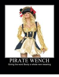 Pirate Booty Meme - pirate wench giving the word booty a whole new meaning booty meme