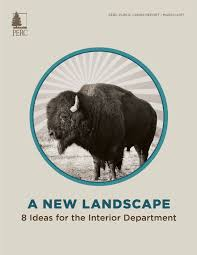 Department Of The Interior Doi A New Landscape Perc U2013 The Property And Environment Research Center