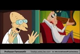 Professor Farnsworth Meme - professor farnsworth totally looks like dr otto scratchansniff