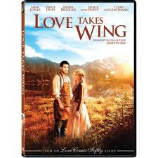 love takes wings 7th movie based on janette oke u0027s best selling