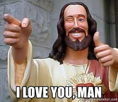 I Love You Man Memes - i love you man hippie jesus meme generator