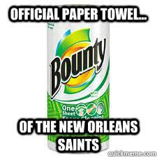 Funny Saints Memes - official paper towel of the new orleans saints saints paper