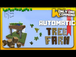 automatic tree farm with only one command block minecraft project