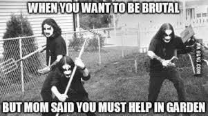 Black Metal Meme - sometimes it s hard to be a black metal guy black metal metals