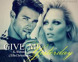 give me yesterday by k webster