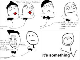 It S Something Meme - image 501684 it s something know your meme