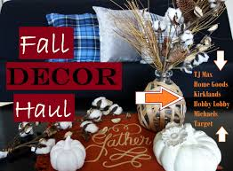 fall home decor haul 2016 hobby lobby kirklands tjmaxx momma