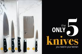 Professional Kitchen Knives The Only 5 Knives You Need In Your Kitchen Blog