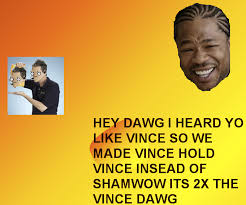 Yo Dawg Know Your Meme - xzibit yo dawg template