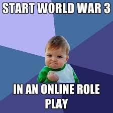 Create Memes Online - start world war 3 in an online role play create meme