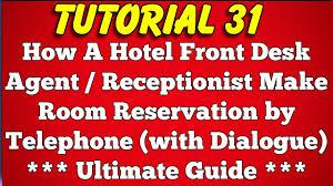 Hotel Front Desk Agent How Hotel Front Desk Agent Or Receptionist Make Room Reservation