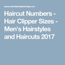 haircut razor sizes haircut numbers hair clipper sizes haircut 2017 haircuts and