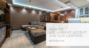 interior home lighting different types of lighting and how to use them