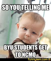 Byu Meme - so you telling me byu students get to ncmo meme factory funnyism
