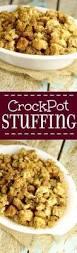 Crock Pot Dressing For Thanksgiving 25 Best Ideas About Crockpot Stuffing On Pinterest Large Crock