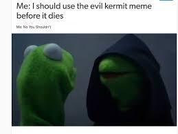 Kermit Meme Images - before it dies out evil kermit know your meme