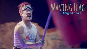 Waving Flag Artist Waving Flag Nightcore Youtube