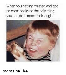 Roast Meme - 25 best memes about when you getting roasted when you getting