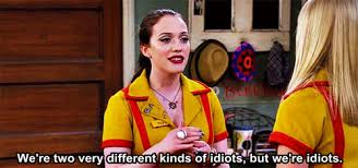 Two Broke Girls Memes - 2 broke girls love these idiots gif find download on gifer