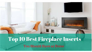 Best Wood Fireplace Insert Review by Top 10 Best Fireplace Inserts In 2017 Reviews Thez9