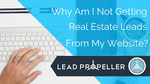 why am i not getting real estate leads from my website