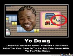 Yo Dawg Meme - yo dawg on pokemon by clane meme center