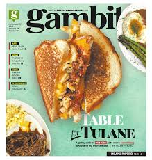 gambit new orleans november 17 2015 by gambit new orleans issuu