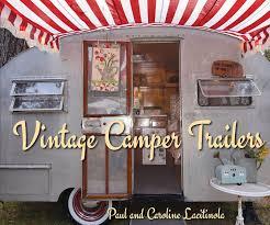 vintage camper trailers paul lacitinola 9781423641889 amazon