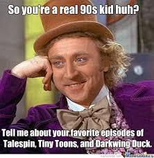 90s Meme - real 90s kids remember talespin by ecterspieler meme center
