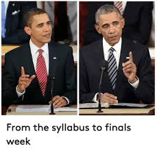 College Finals Meme - from the syllabus to finals week college meme on me me