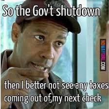 Shutdown Meme - funny government shutdown taxes government shutdown memes