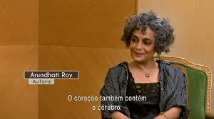 entrevista a arundhati roy por ana daniela soares programa u201ctodas