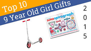 10 best 9 year gifts 2015