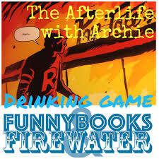 halloween drinking games the afterlife with archie drinking game u2014 funnybooks and firewater