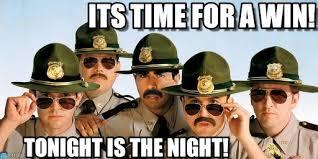 Super Troopers Meme - its time for a win super troopers meme on memegen