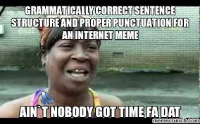 Punctuation Meme - correct sentence structure and proper punctuation for an internet meme