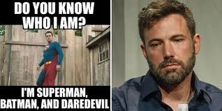 You Know Meme - hilarious ben affleck superhero memes cbr