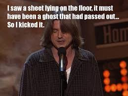 Mitch Hedberg Memes - the dude still a bum but atleast found good jokes on the interwebs