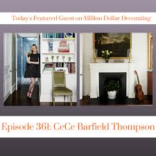 episode 361 cece barfield thompson on million dollar decorating
