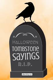 gravestone sayings 50 tombstone sayings for your yard haunt