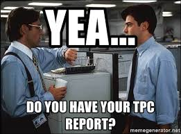Office Space Yeah Meme - yea do you have your tpc report lumburgh office space meme