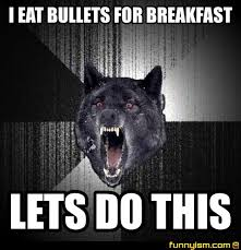 Funny Breakfast Memes - i eat bullets for breakfast lets do this meme factory funnyism