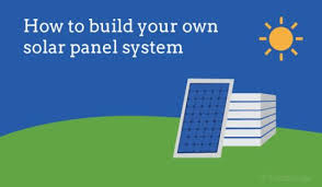how to build your home diy solar how to build your own solar panel system renewable