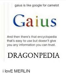 Google Meme Maker - gaius is like google for camelot gaius and then there s that