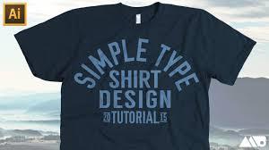 tshirt design simple type t shirt design in adobe illustrator tutorial
